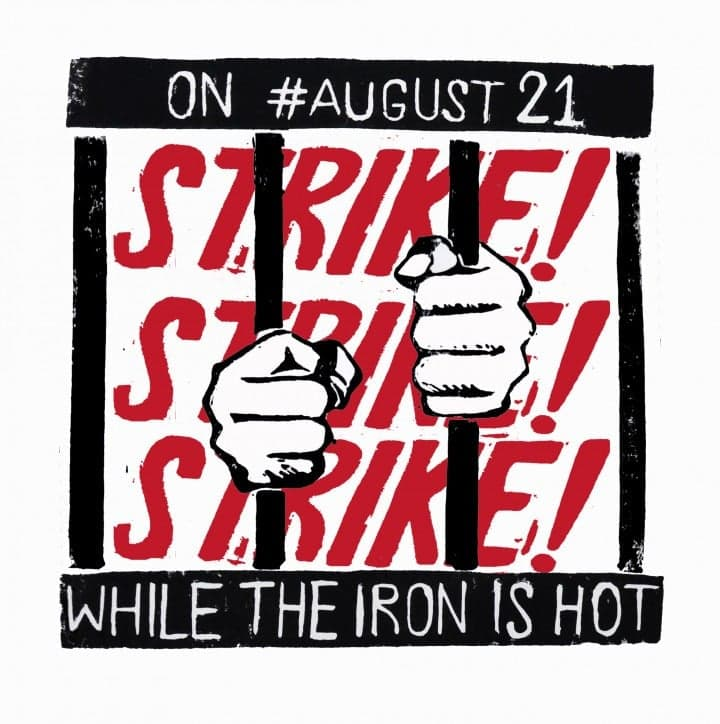 "Illustration of prison bars with hands on them and words ""On #August21 strike while the iron is hot"""