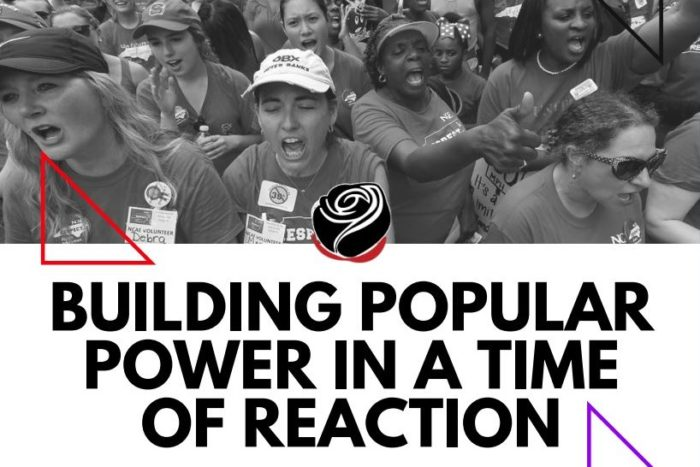 Black and white photo of striking teachers marching. Headline: Building Popular Power in a Time of Reaction.