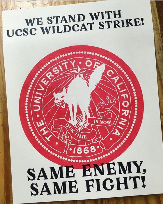 Poster with University of California logo with striking cat in center. Words: We stand with UCSC wildcat strike! SAME ENEMY, SAME FIGHT!