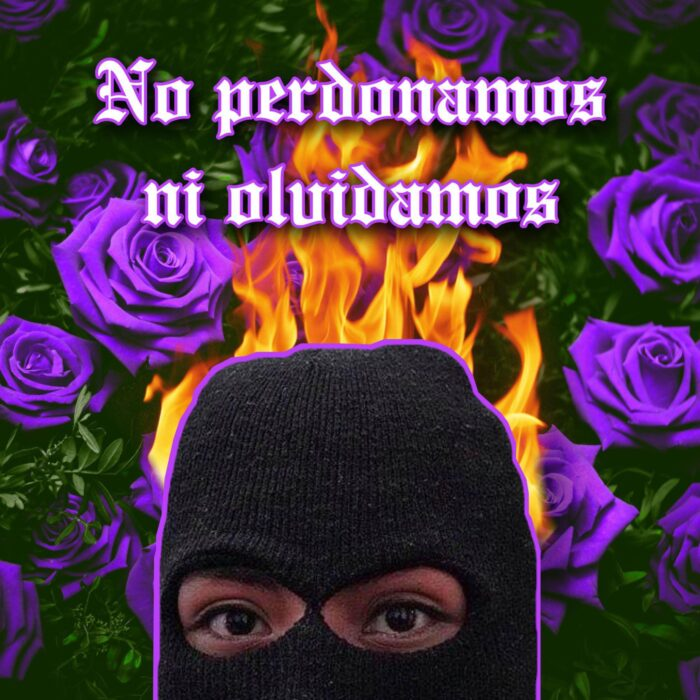 "Digital art image of masked woman protester from occupation with flames behind her and purple roses to either side. Includes text ""no perdonamos, no olvidamos. Translation ""we don't forgive, we don't forget."""